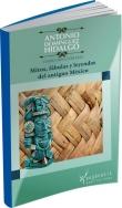 Mitos, fábulas y leyendas del antiguo México